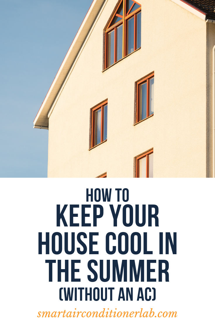 How to Keep Your House Cool in the Summer (Without An AC)